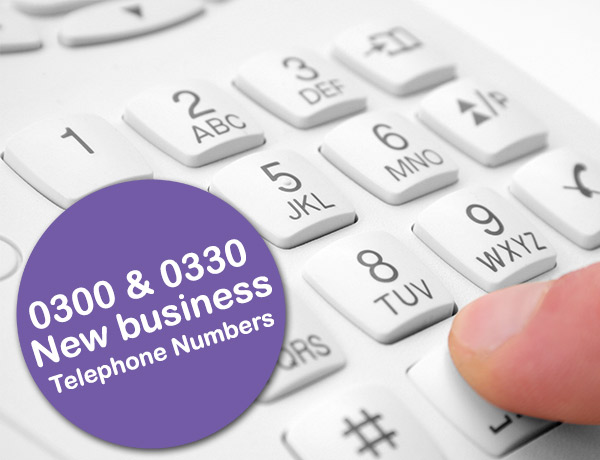 0300 & 0330 - The New Business Telephone Numbers